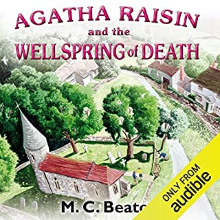 Agatha Raisin and the Wellspring of Death     Agatha Raisin, Book 7              By:                                                                                                                                 M. C. Beaton                               Narrated by:                                                                                                                                 Penelope Keith                      Length: 5 hrs and 45 mins     234 ratings     Overall 4.5