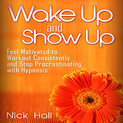 Wake Up and Show Up audiobook cover art