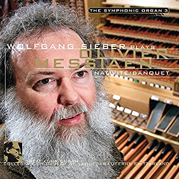 The Symphonic Organ 3: Olivier Messiaen