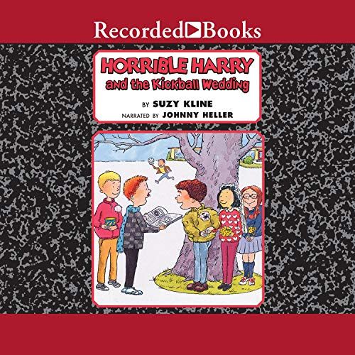 Horrible Harry and the Kickball Wedding Audiobook By Suzy Kline cover art