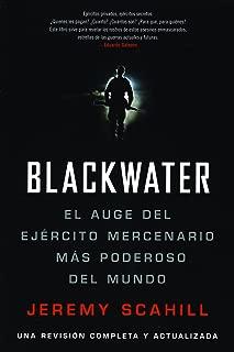 Blackwater (Espanol): El Auge del Ejercito Mercenario Mas Poderoso del Mundo
