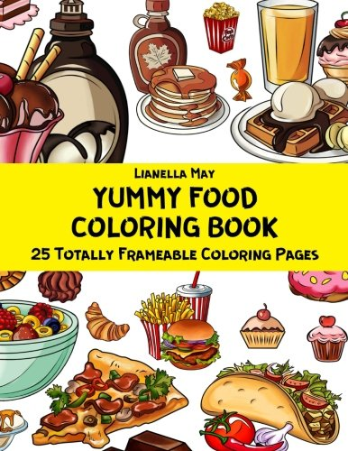 Yummy Food Coloring Book - 25 Totally Frameable Coloring Pages