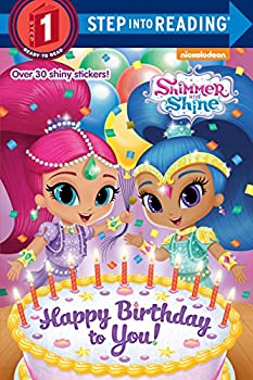 Happy Birthday to You!  Shimmer and Shine   Step into Reading