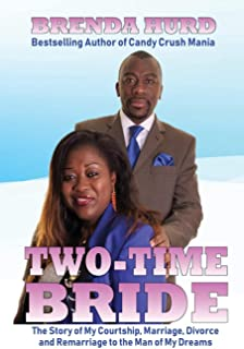 Two-Time Bride: The Story of My Courtship, Marriage, Divorce and Remarriage to the Man of My Dreams