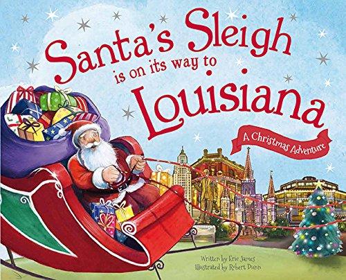 Santa's Sleigh Is on Its Way to Louisiana: A Christmas Adventure