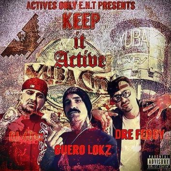 Keep It Active (feat. Dre Feddy & Dj 40oz)