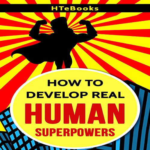 How to Develop Real Human Superpowers cover art