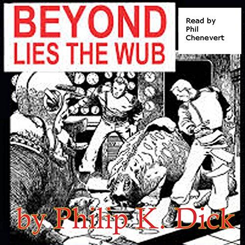 Beyond Lies the Wub audiobook cover art