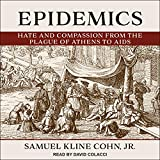 Epidemics: Hate and Compassion from the Plague of Athens to AIDS