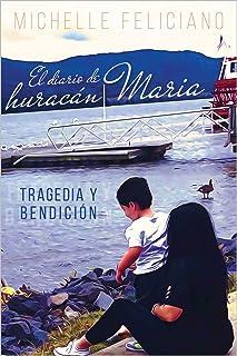 El diario de huracán María: Tragedia y bendición (Spanish Edition)