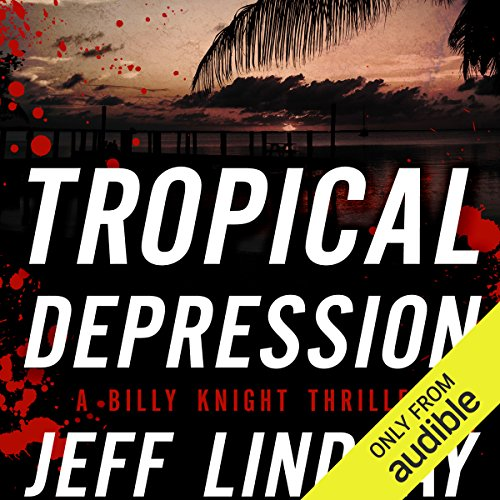 Tropical Depression     A Billy Knight Thriller              By:                                                                                                                                 Jeff Lindsay                               Narrated by:                                                                                                                                 Jay Snyder                      Length: 8 hrs and 38 mins     31 ratings     Overall 3.9