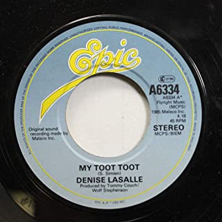 DENISE LASALLE 45 RPM MY TOOT TOOT / GIVE ME YO STRONGEST WHISKEY