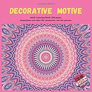 Decorative Motive Adult Coloring Book 200 pages - Sometimes you miss the memories, not the person. (Mandala)