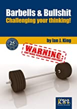 Barbells and Bullshit: Challenging your thinking!
