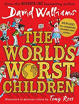 The World's Worst Children by [David Walliams, Tony Ross]
