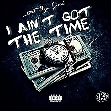 I Ain't Got the Time