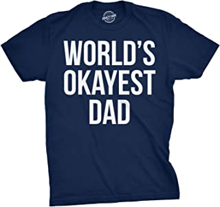 Mens Okayest Dad T Shirt Funny Sarcastic Novelty Gift for Husband Fathers Day