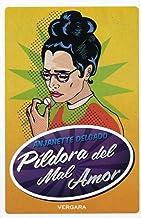 La Pildora del mal amor / The Heartbreak Pill (Vivir Mejor (Vergara))