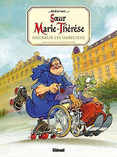 Soeur Marie-Thérèse - Tome 02: Heureux les imbéciles