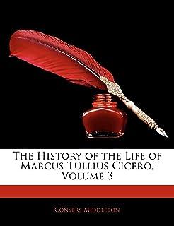 The History of the Life of Marcus Tullius Cicero, Volume 3