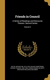 Friends in Council: A Series of Readings and Discourse Thereon. Second Series; Volume 2