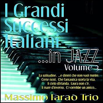 I grandi successi italiani ...in jazz - Vol. 3 (La solitudine, ...e dimmi che non vuoi morire, certe notti, che fantastica storia la vita, il cielo d'irlanda, laura non c'è, il mare d'inverno, ci vorrebbe un amico...)