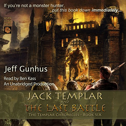 Jack Templar and the Last Battle     The Jack Templar Chronicles, Book 6              By:                                                                                                                                 Jeff Gunhus                               Narrated by:                                                                                                                                 Ben Kass                      Length: 7 hrs and 23 mins     5 ratings     Overall 4.8