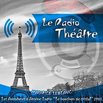 """Le Radio Théâtre, Maurice Leblanc: Les aventures d'Arsène Lupin, """"Le bouchon de cristal"""" (1961)"""