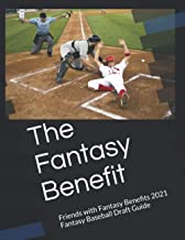The Fantasy Benefit: 2021 Fantasy Baseball Draft Guide