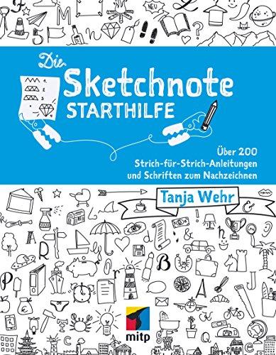 Die Sketchnote Starthilfe: Über 200 Strich-für-Strich-Anleitungen...
