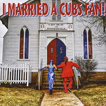 I Married a Cubs Fan - Single