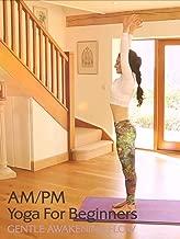 AM/PM Yoga for Beginners: Gentle Awakening Flow