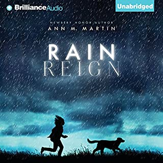 Rain Reign                   By:                                                                                                                                 Ann M. Martin                               Narrated by:                                                                                                                                 Laura Hamilton                      Length: 4 hrs and 7 mins     1,157 ratings     Overall 4.3