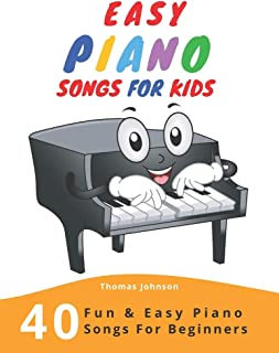 Easy Piano Songs For Kids: 40 Fun & Easy Piano Songs