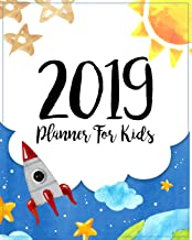 2019 Planner For Kids: 2019 Kids Calendar Planner Daily Weekly And Monthly For Kids : Academic Year Schedule Appointment Organizer And Journal ... Planner 2019 journal for boys and girls)