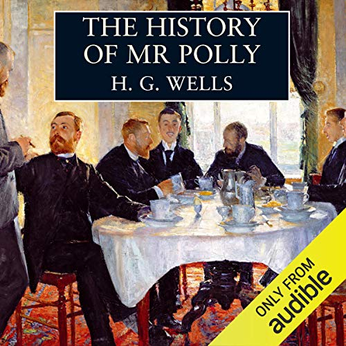 The History of Mr Polly                   By:                                                                                                                                 H. G. Wells                               Narrated by:                                                                                                                                 Paul Shelley                      Length: 7 hrs and 31 mins     31 ratings     Overall 4.6
