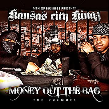 Trap Kingz Presents : Money Out the Bag (The Prequel)