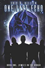 One Last Echo: Book 1: Jewels in the Rough