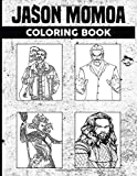 Jason Momoa Coloring Book: Jason Momoa Collection Coloring Books For Adult And Kid