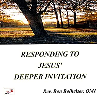 Responding to Jesus' Deeper Invitation                   By:                                                                                                                                 Rev. Ron Rolheiser OMI                               Narrated by:                                                                                                                                 Rev. Ron Rolheiser OMI                      Length: 1 hr and 8 mins     2 ratings     Overall 5.0