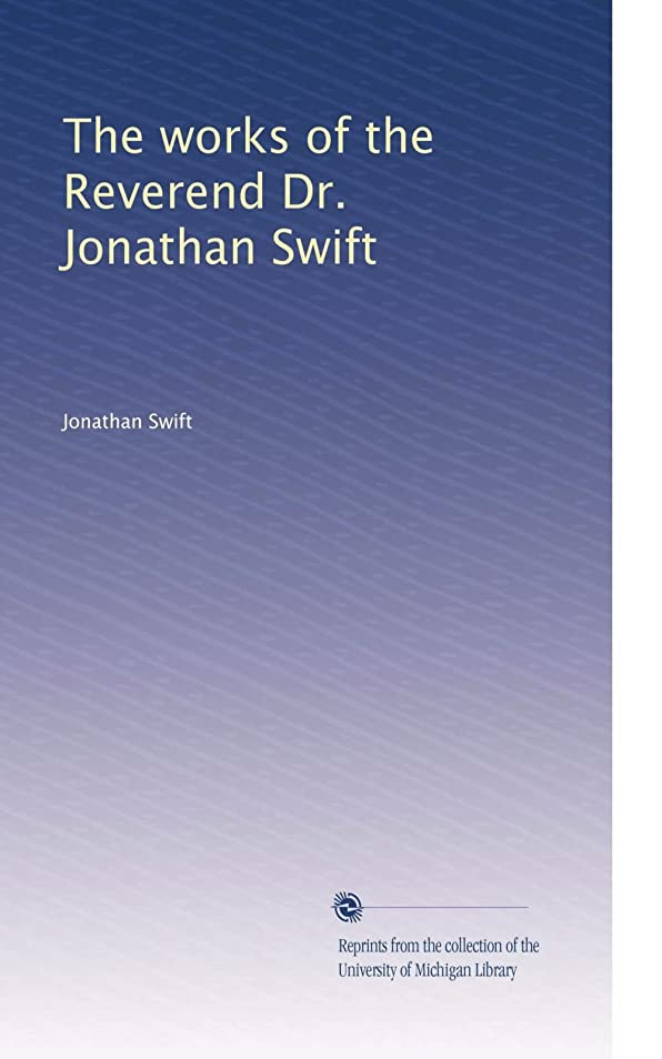 コレクションパネル奇跡的なThe works of the Reverend Dr. Jonathan Swift (Vol.4)