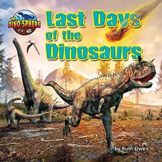 Last Days of the Dinosaurs (The Dino-Sphere)