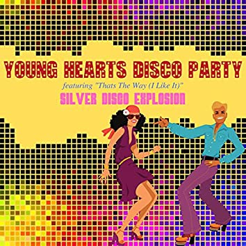 "Young Hearts Disco Party - Featuring ""Thats the Way (I Like It)"""