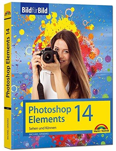 Photoshop Elements 14 - Bild für Bild erklärt