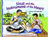 Sinat & The Instrument of the Heart: A Story of Cambodia - a Make Friends Around the World Storybook (with easy-to-download audiobook and musical performance)