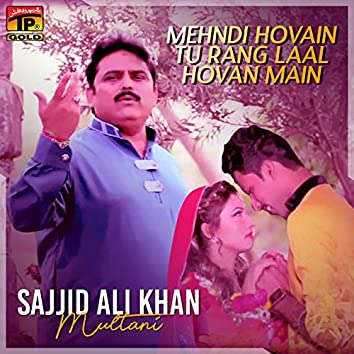 Mehndi Hovain Tu Rang Laal Hovan Main - Single