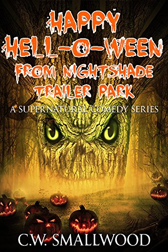 Happy Hell-o-ween From Nightshade Trailer Park: A Horror Comedy (Nightshade Trailer Park Series Book 2) (English Edition)