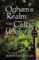 Ogham`s Realm the Celtic Wolves