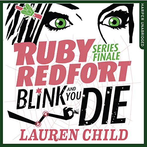 Blink and You Die     Ruby Redfort, Book 6              De :                                                                                                                                 Lauren Child                               Lu par :                                                                                                                                 Rachael Stirling                      Durée : 9 h et 59 min     Pas de notations     Global 0,0