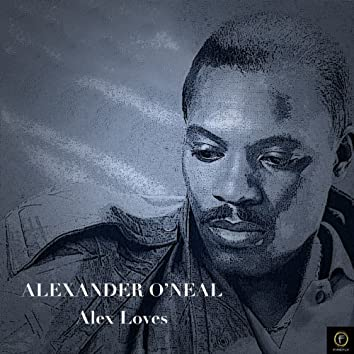 Alexander O'neal, Alex Loves (Live)